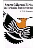 Scarce Migrant Birds in Britain and Ireland