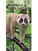 A Field Guide to the Mammals of South East Asia